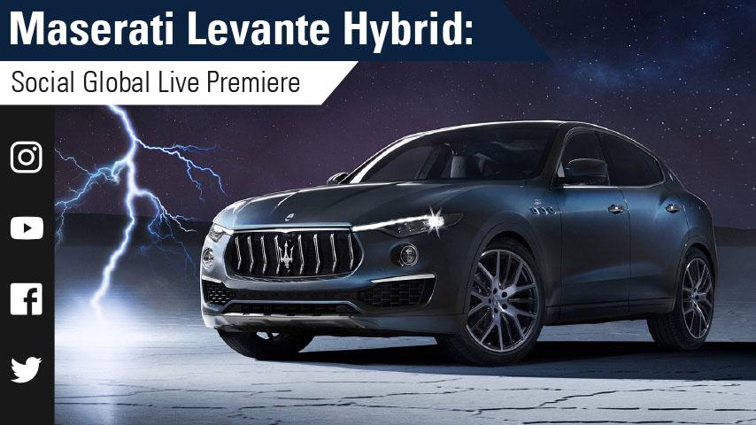 The new Maserati Levante Hybrid Social Global Live Premiere