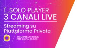 Live Multichannel - Streaming privato - WebTv